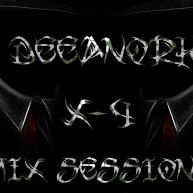 DeeAnork - X-4 Mix Sessions [Episode 1]